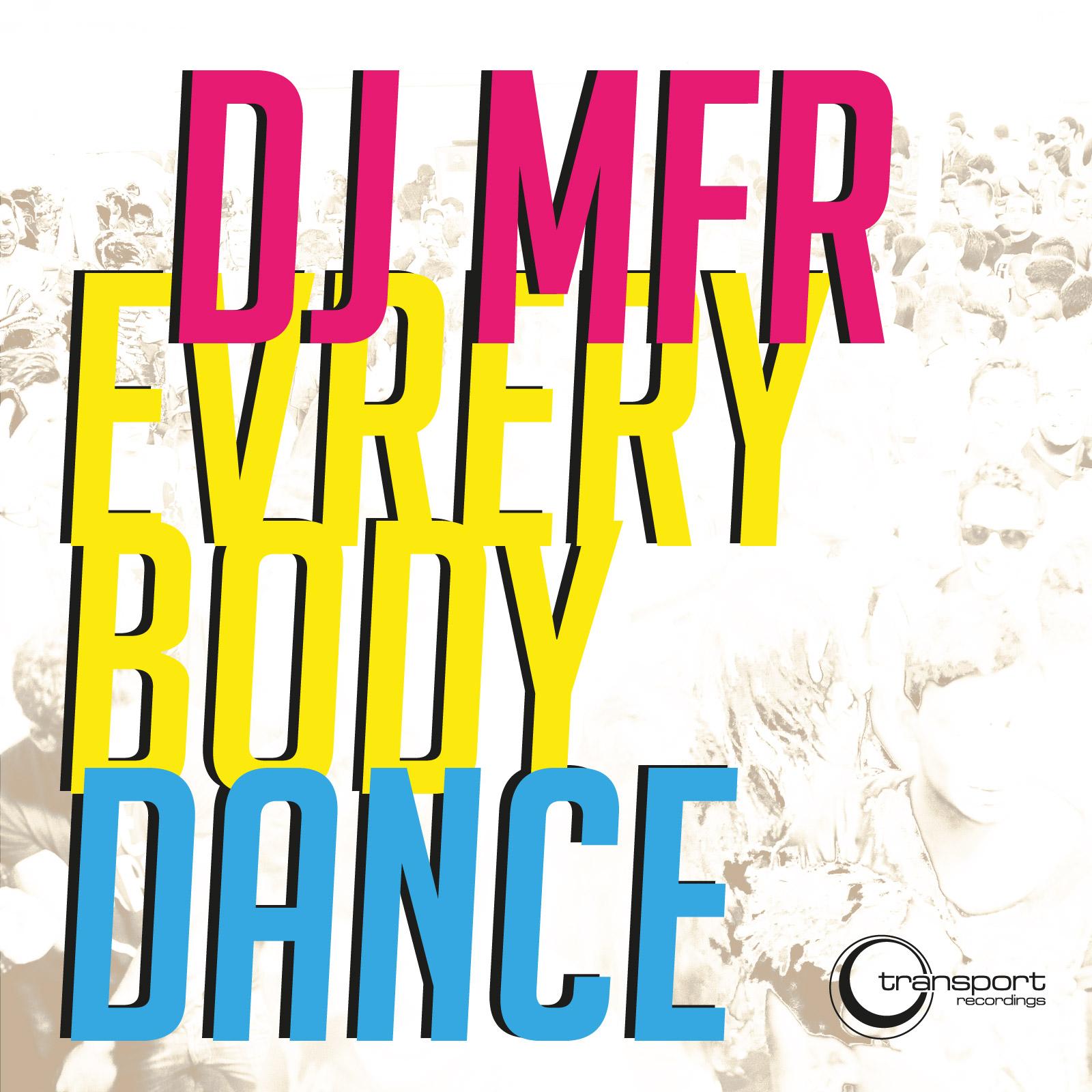 DJ MFR - Every Body Dance