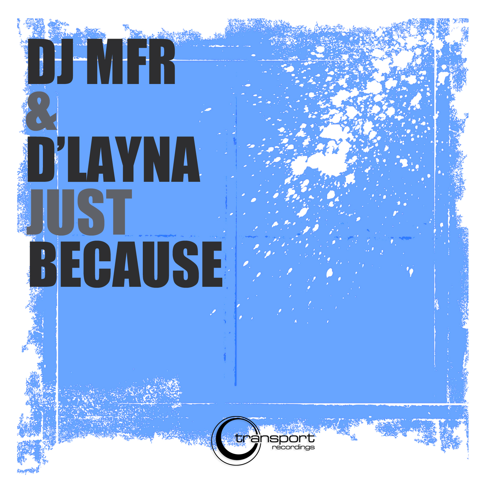 DJ MFR & D'Layna - Just Because