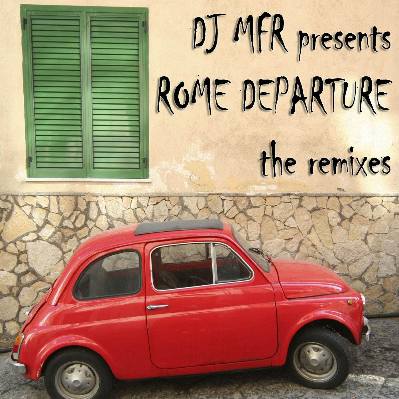 Rome Departure Remixes